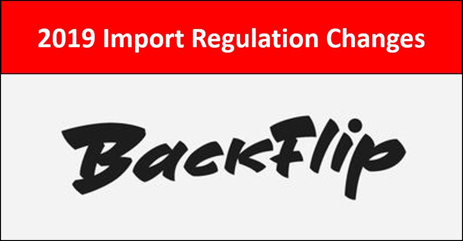 2019 Import Regulation Changes Backflip 2